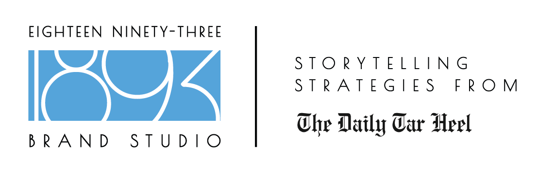 1893 Brand Studio Storytelling Strategies From The Daily Tar Heel